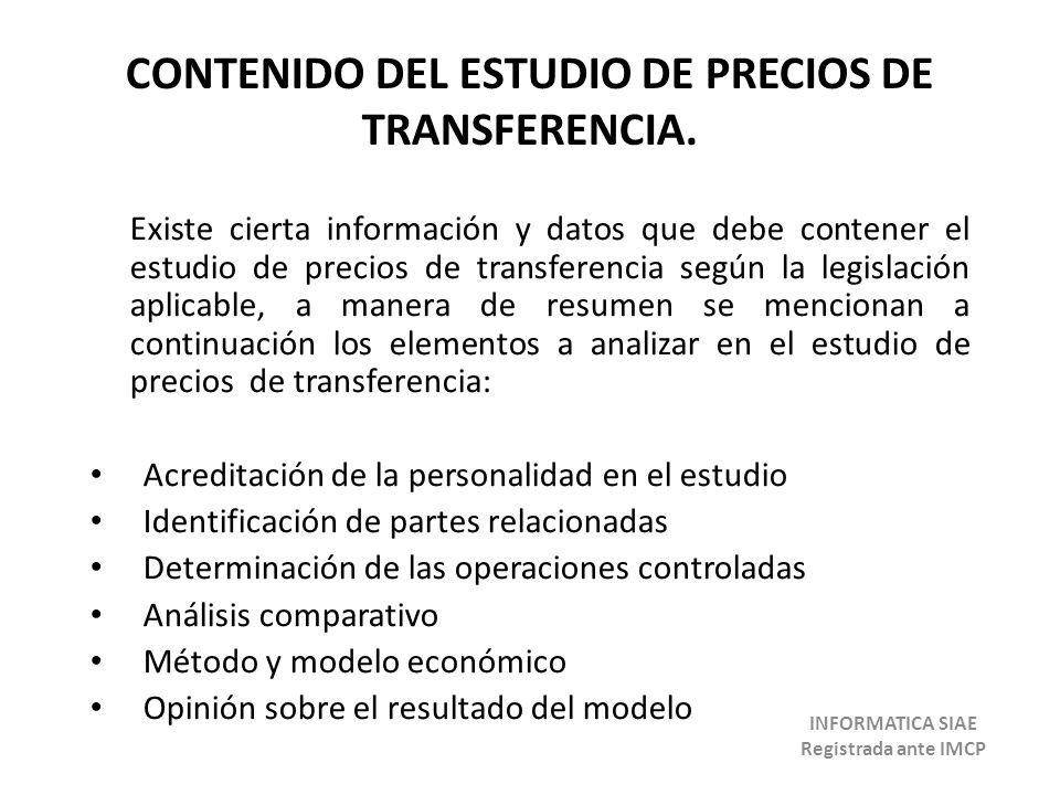 CONTENIDO DEL ESTUDIO DE PRECIOS DE TRANSFERENCIA. Existe cierta información y datos que debe contener el estudio de precios de transferencia según la