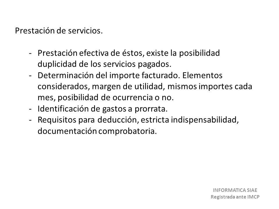 Prestación de servicios. -Prestación efectiva de éstos, existe la posibilidad duplicidad de los servicios pagados. -Determinación del importe facturad