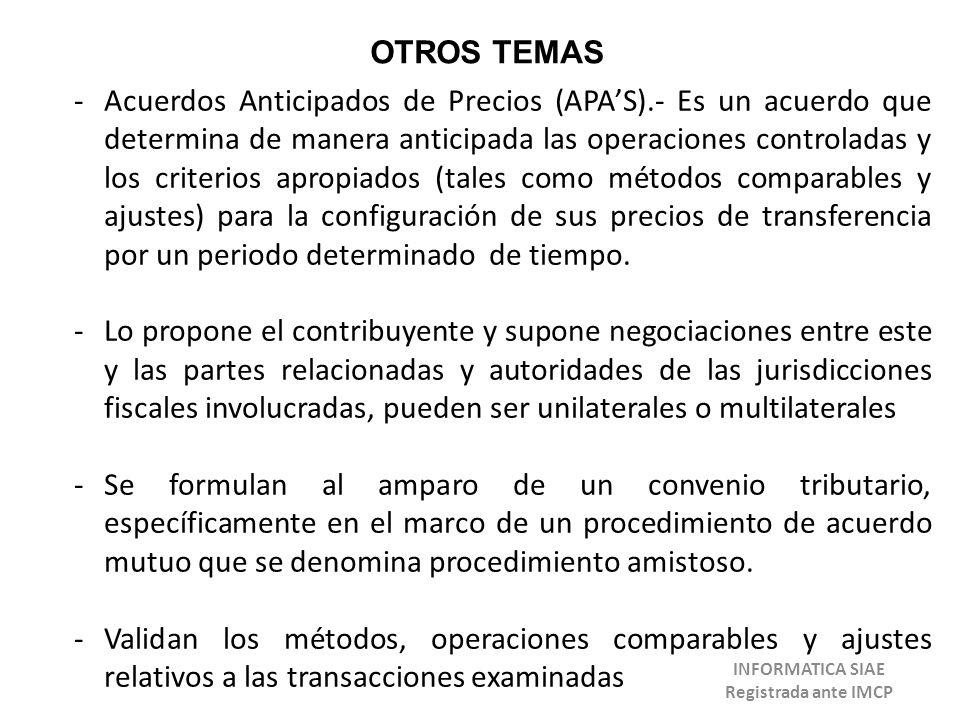 OTROS TEMAS -Acuerdos Anticipados de Precios (APAS).- Es un acuerdo que determina de manera anticipada las operaciones controladas y los criterios apr