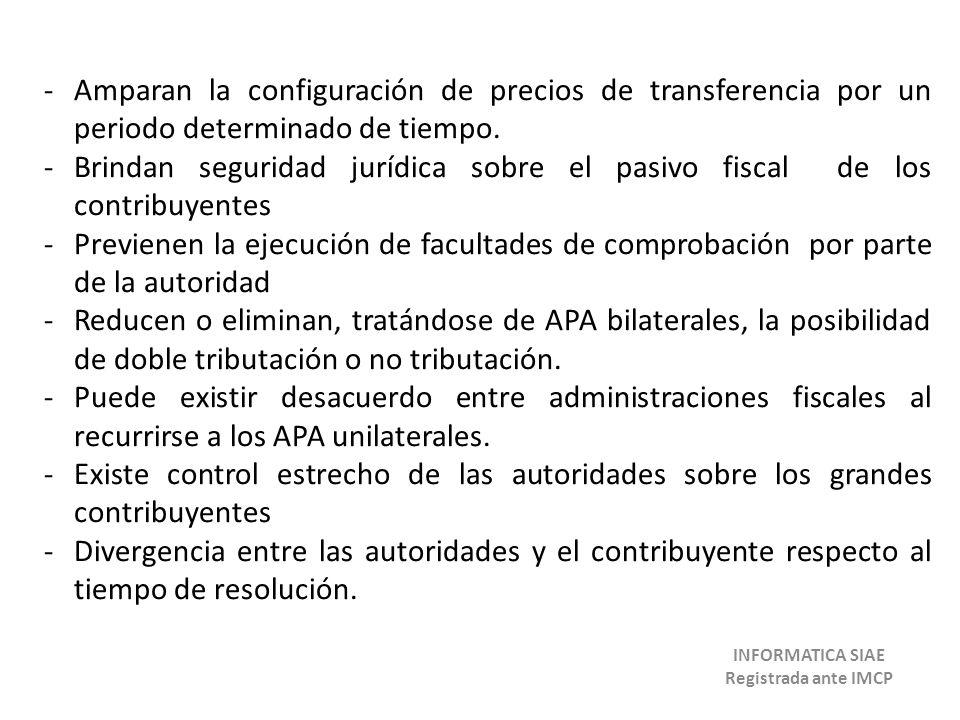 -Amparan la configuración de precios de transferencia por un periodo determinado de tiempo. -Brindan seguridad jurídica sobre el pasivo fiscal de los