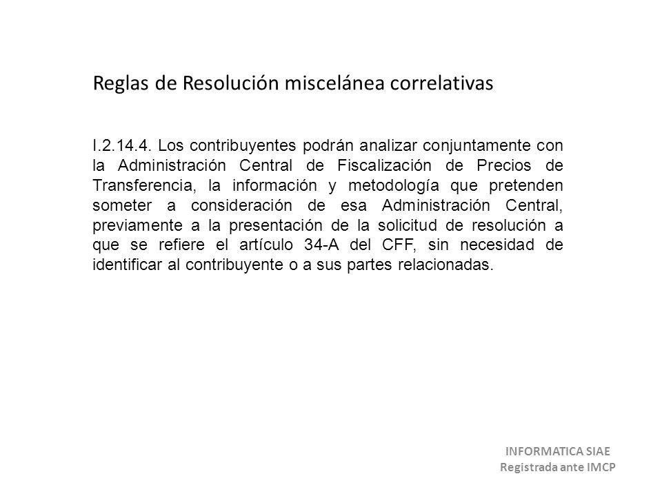 Reglas de Resolución miscelánea correlativas I.2.14.4. Los contribuyentes podrán analizar conjuntamente con la Administración Central de Fiscalización