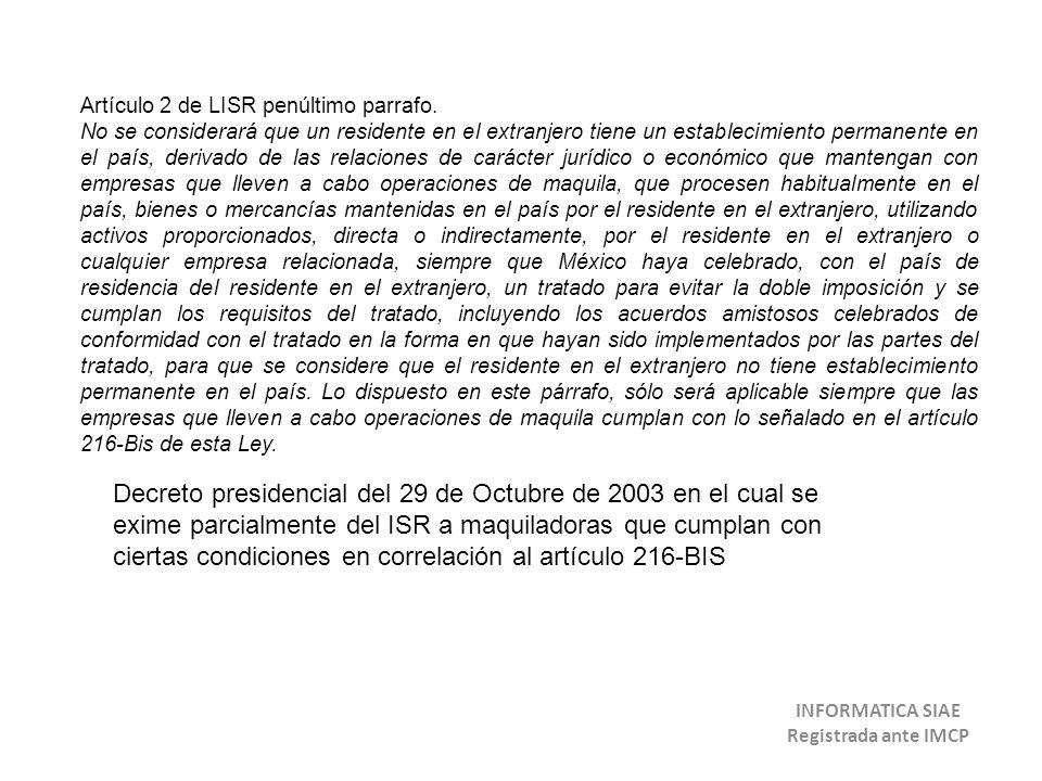 Artículo 2 de LISR penúltimo parrafo. No se considerará que un residente en el extranjero tiene un establecimiento permanente en el país, derivado de