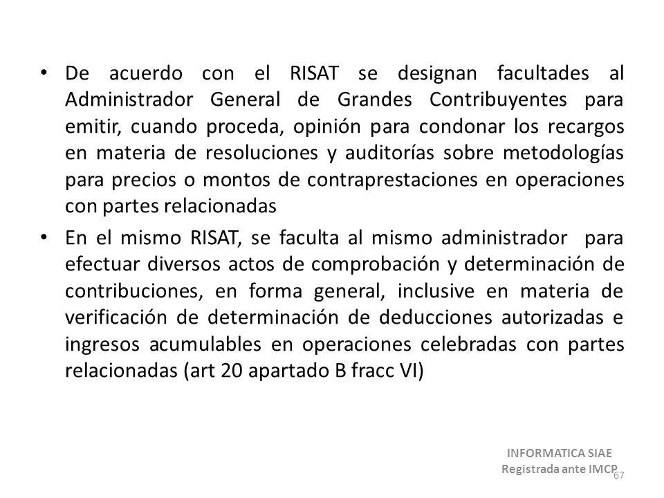De acuerdo con el RISAT se designan facultades al Administrador General de Grandes Contribuyentes para emitir, cuando proceda, opinión para condonar l