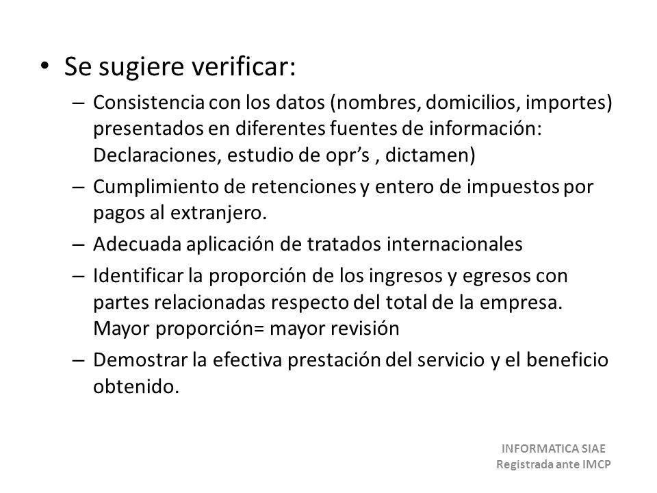 Se sugiere verificar: – Consistencia con los datos (nombres, domicilios, importes) presentados en diferentes fuentes de información: Declaraciones, es