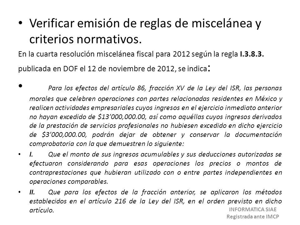 Verificar emisión de reglas de miscelánea y criterios normativos. En la cuarta resolución miscelánea fiscal para 2012 según la regla I.3.8.3. publicad