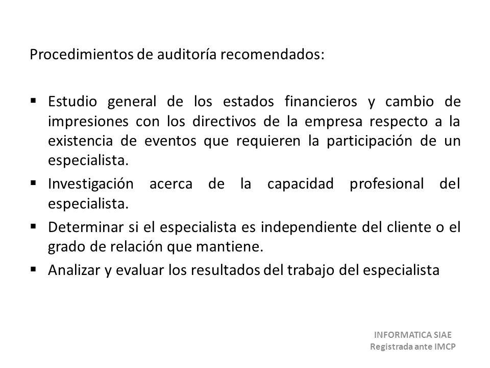 Procedimientos de auditoría recomendados: Estudio general de los estados financieros y cambio de impresiones con los directivos de la empresa respecto