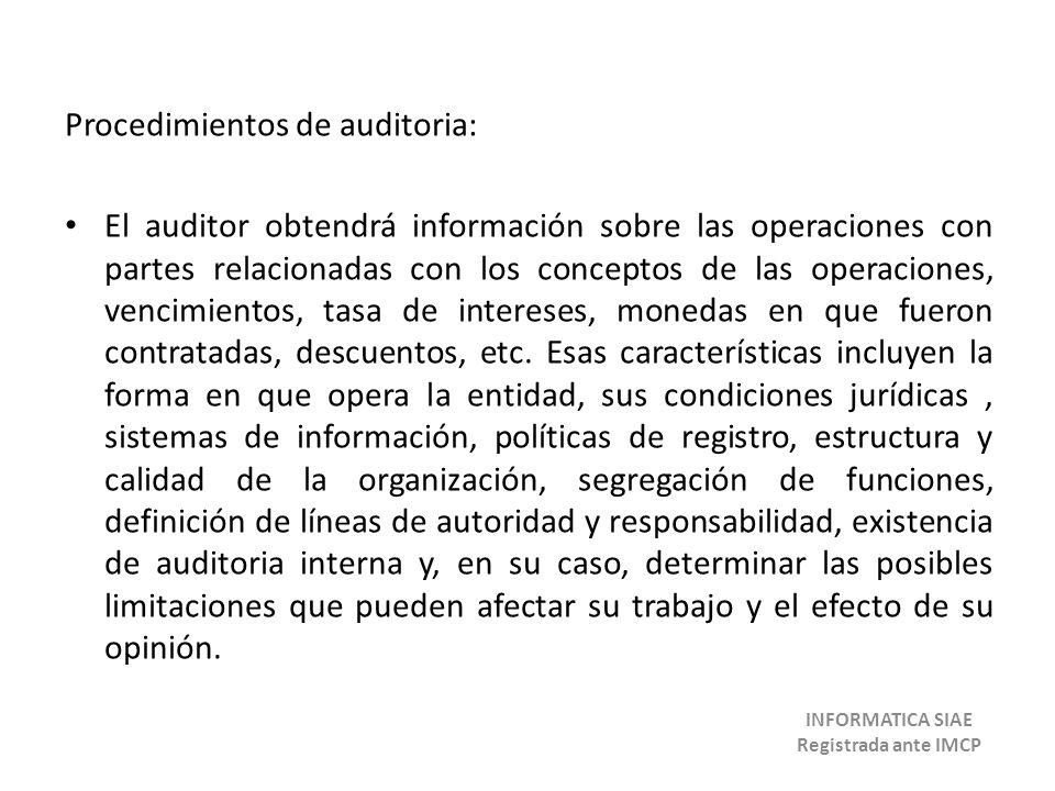 Procedimientos de auditoria: El auditor obtendrá información sobre las operaciones con partes relacionadas con los conceptos de las operaciones, venci