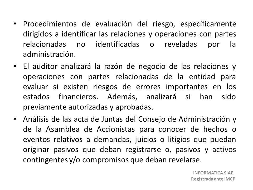 Procedimientos de evaluación del riesgo, específicamente dirigidos a identificar las relaciones y operaciones con partes relacionadas no identificadas