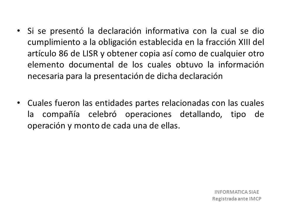 Si se presentó la declaración informativa con la cual se dio cumplimiento a la obligación establecida en la fracción XIII del artículo 86 de LISR y ob