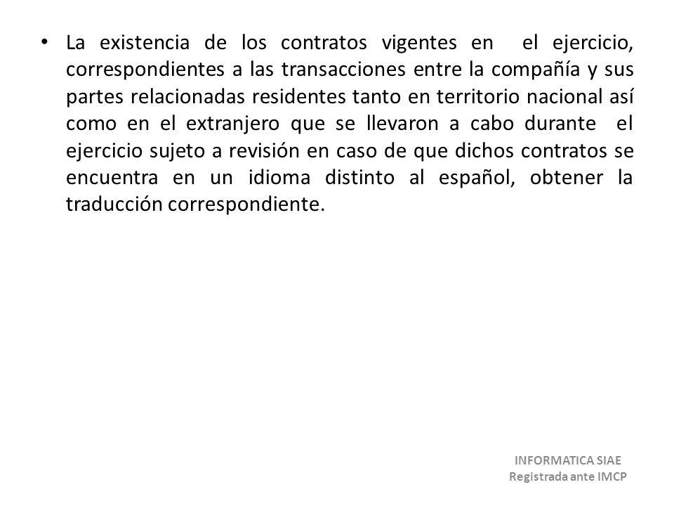 La existencia de los contratos vigentes en el ejercicio, correspondientes a las transacciones entre la compañía y sus partes relacionadas residentes t