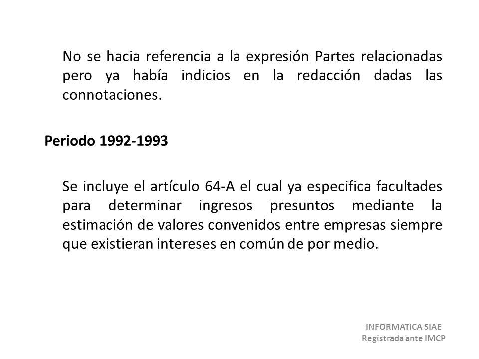 No se hacia referencia a la expresión Partes relacionadas pero ya había indicios en la redacción dadas las connotaciones. Periodo 1992-1993 Se incluye