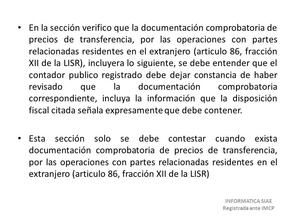 En la sección verifico que la documentación comprobatoria de precios de transferencia, por las operaciones con partes relacionadas residentes en el ex