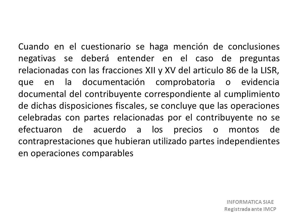 Cuando en el cuestionario se haga mención de conclusiones negativas se deberá entender en el caso de preguntas relacionadas con las fracciones XII y X