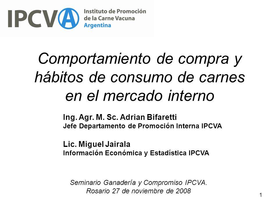 1 Comportamiento de compra y hábitos de consumo de carnes en el mercado interno Ing. Agr. M. Sc. Adrian Bifaretti Jefe Departamento de Promoción Inter