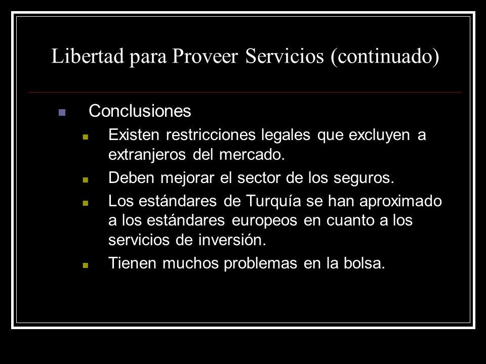 Libertad para Proveer Servicios (continuado) Conclusiones Existen restricciones legales que excluyen a extranjeros del mercado. Deben mejorar el secto