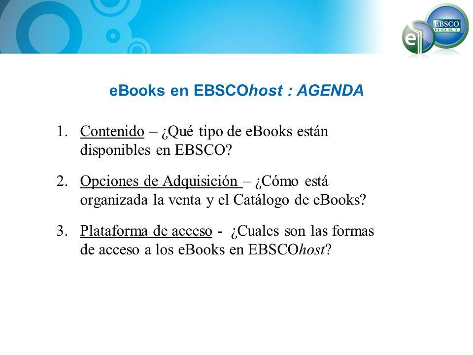 eBooks en EBSCOhost Gran colección que sigue creciendo rapidamente con títulos de calidad –Más de 320,000 eBooks de más de 800 editoriales –7,100 de ellos están en castellano –Más de16,000 Audiolibros de más de 70 editoriales Múltiples opciones para seleccionar y pedir eBooks –Colecciones predefinidas, –Colecciones a medida, –Título por título –Adquisición a cargo del usuario (Patron Driven Acquisition) –CATALOGO ONLINE: EBSCOHost Collection Manager (ECM)