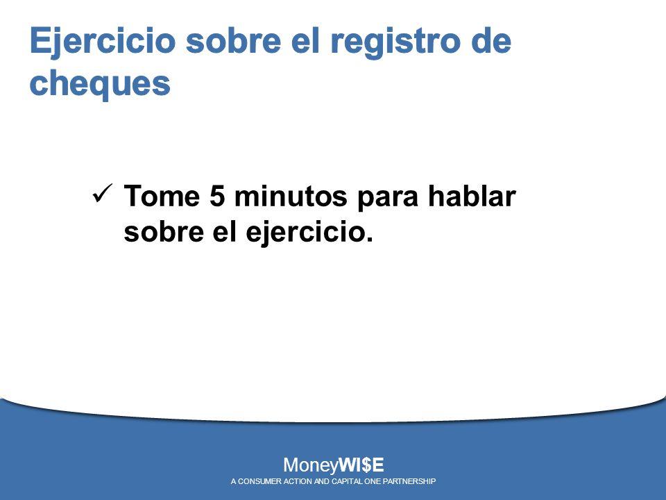 Tome 5 minutos para hablar sobre el ejercicio. MoneyWI$E A CONSUMER ACTION AND CAPITAL ONE PARTNERSHIP