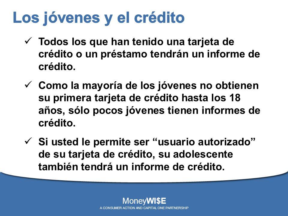 Todos los que han tenido una tarjeta de crédito o un préstamo tendrán un informe de crédito. Como la mayoría de los jóvenes no obtienen su primera tar