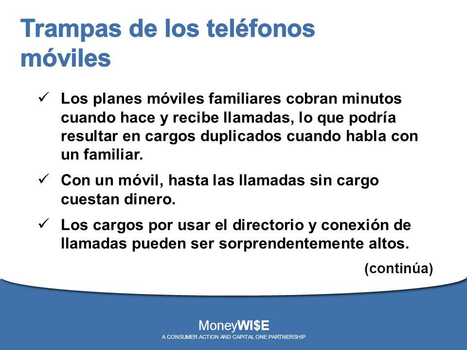 Los planes móviles familiares cobran minutos cuando hace y recibe llamadas, lo que podría resultar en cargos duplicados cuando habla con un familiar.