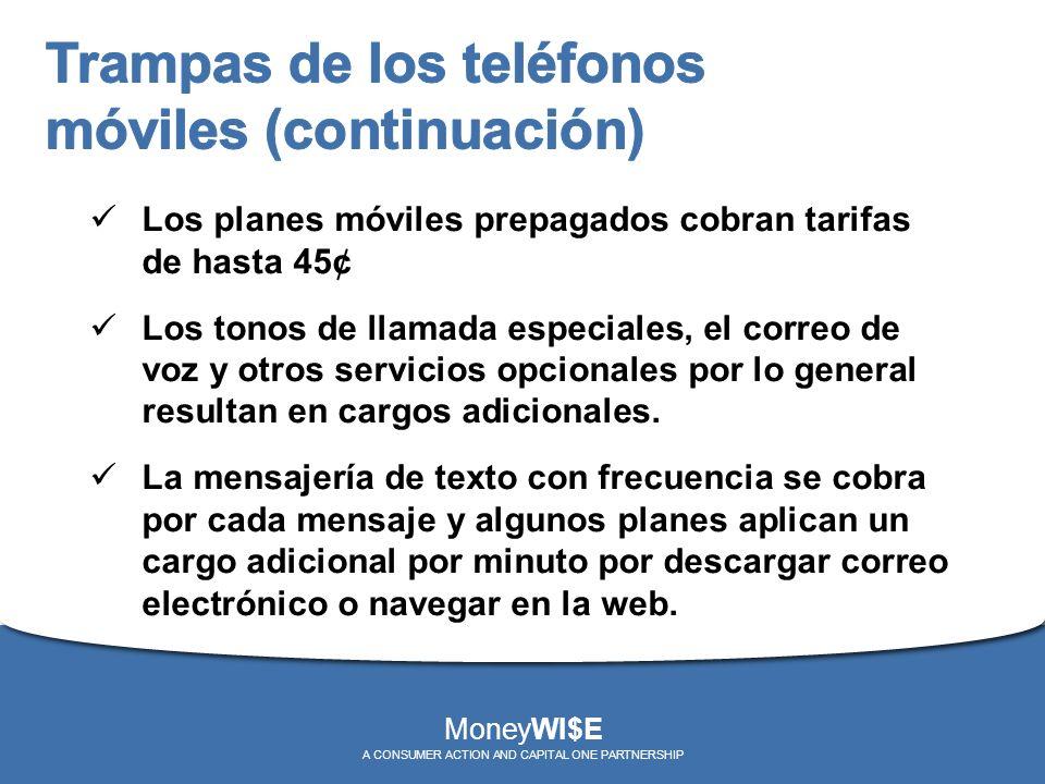 Los planes móviles prepagados cobran tarifas de hasta 45¢ Los tonos de llamada especiales, el correo de voz y otros servicios opcionales por lo genera