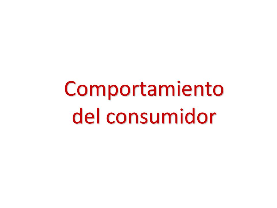 Los actores del proceso El consumidor Existen 3 actores principales: El productor (la empresa) Los mercados, su estructura y su nivel de competencia 1 2 3