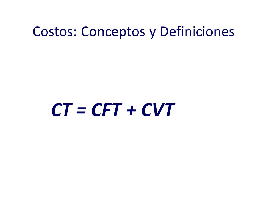 Costo Total (CT) es la suma de los costos de todos los factores que se utilizan en la producción. El costo total se divide en dos partes: Costo Fijo T