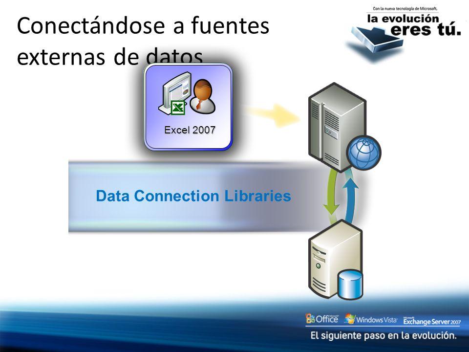 Conectándose a fuentes externas de datos Excel 2007 Data Connection Libraries
