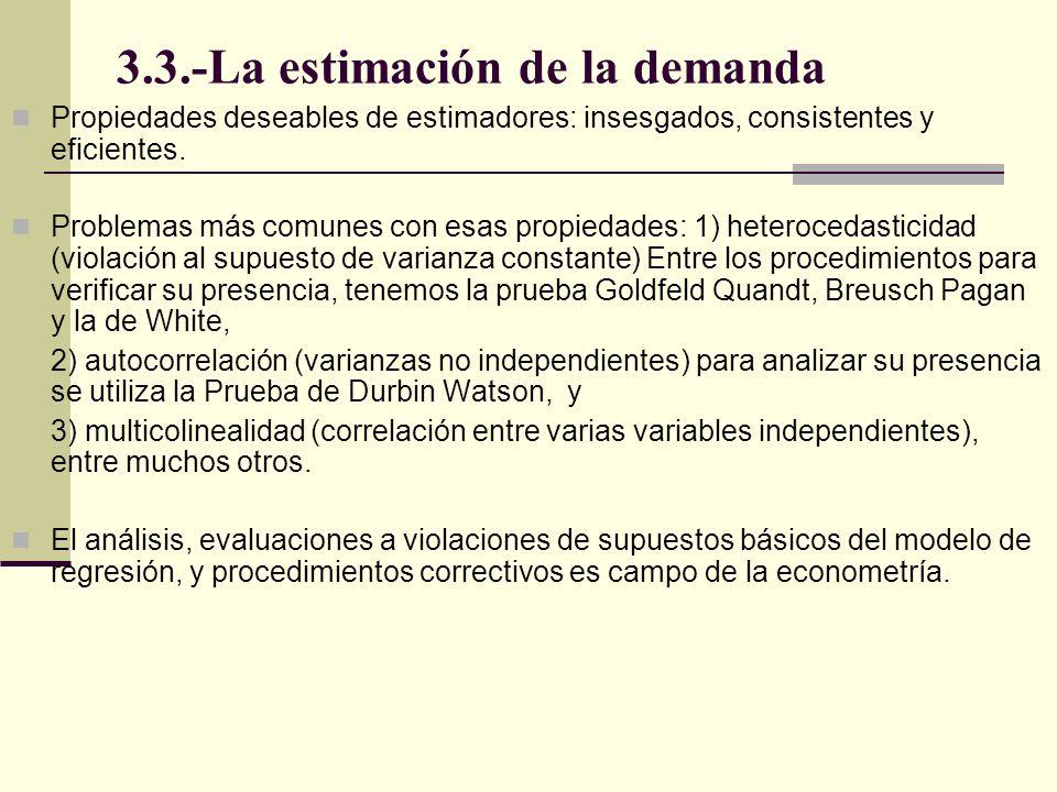 3.3.-La estimación de la demanda Propiedades deseables de estimadores: insesgados, consistentes y eficientes. Problemas más comunes con esas propiedad