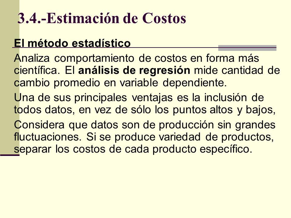 El método estadístico Analiza comportamiento de costos en forma más científica. El análisis de regresión mide cantidad de cambio promedio en variable