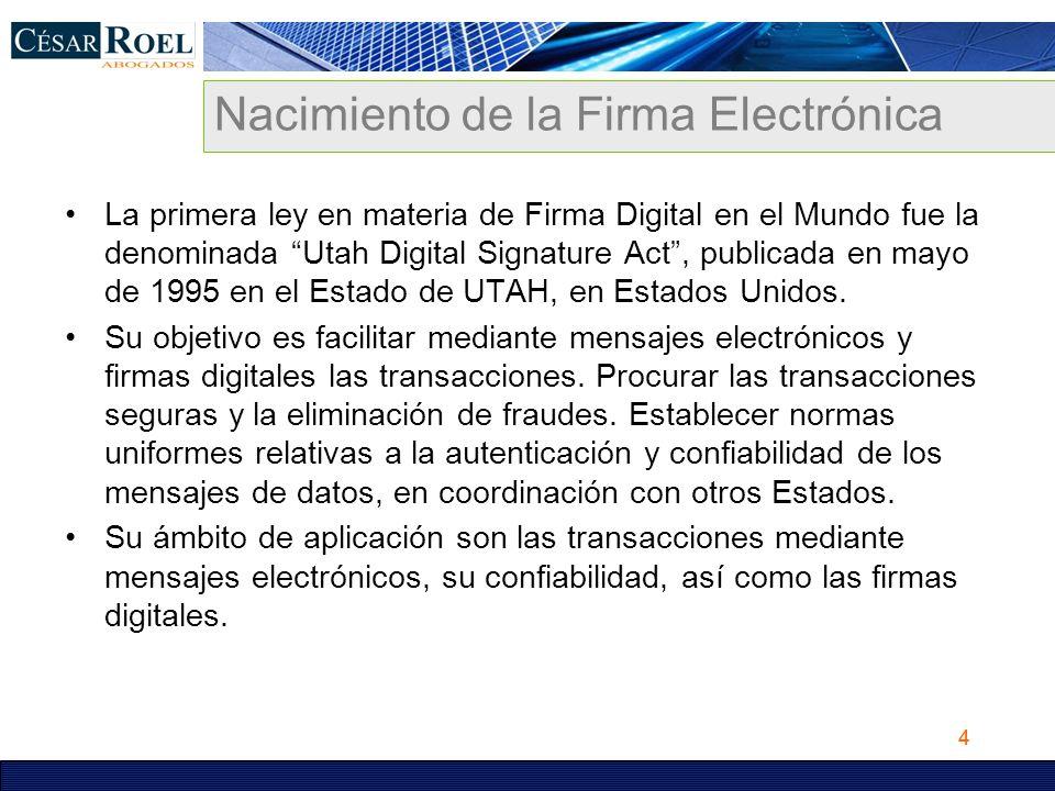 4 Nacimiento de la Firma Electrónica La primera ley en materia de Firma Digital en el Mundo fue la denominada Utah Digital Signature Act, publicada en