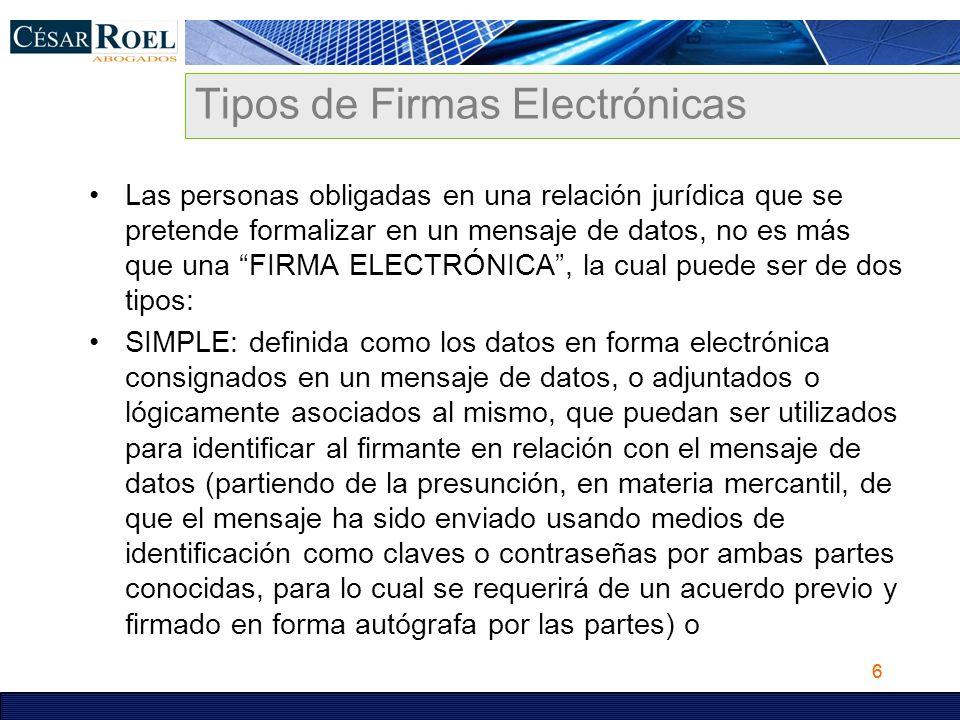 6 Tipos de Firmas Electrónicas Las personas obligadas en una relación jurídica que se pretende formalizar en un mensaje de datos, no es más que una FI