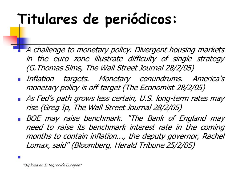 Titulares de periódicos: Diploma en Integración Europea BCE Tipos de interés Política Monetaria FED Trichet Greenspan Inflación ¿Qué son.