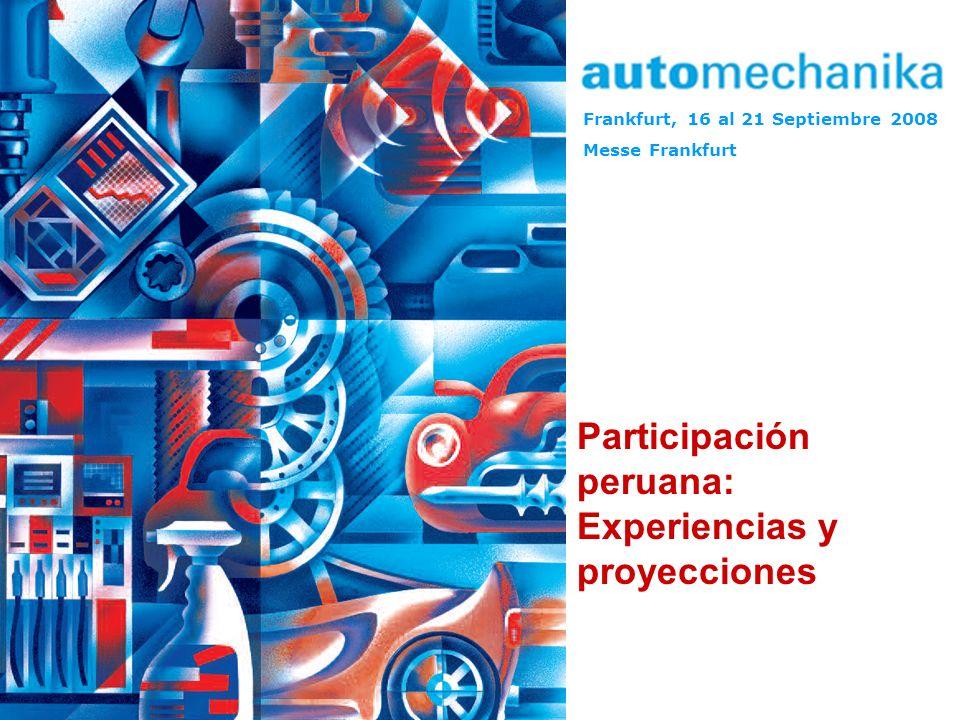Frankfurt, 16 al 21 Septiembre 2008 Messe Frankfurt Participación peruana: Experiencias y proyecciones