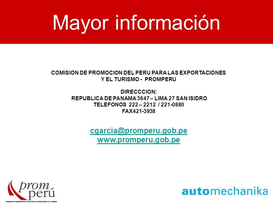 MAYOR INFORMACION COMISION DE PROMOCION DEL PERU PARA LAS EXPORTACIONES Y EL TURISMO - PROMPERU DIRECCCION: REPUBLICA DE PANAMA 3647 – LIMA 27 SAN ISI