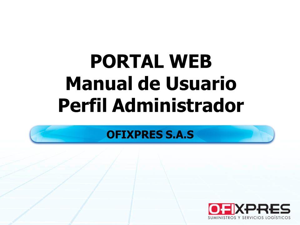 PORTAL WEB Manual de Usuario Perfil Administrador OFIXPRES S.A.S