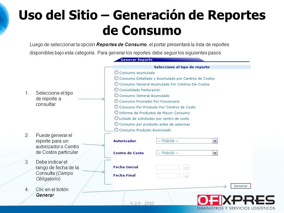 V. 2.0 - 2010 Uso del Sitio – Generación de Reportes de Consumo Luego de seleccionar la opción Reportes de Consumo, el portal presentará la lista de r