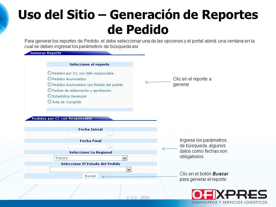 V. 2.0 - 2010 Uso del Sitio – Generación de Reportes de Pedido Para generar los reportes de Pedido, el debe seleccionar una de las opciones y el porta