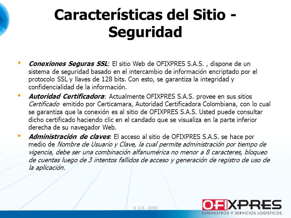 Características del Sitio - Seguridad Conexiones Seguras SSL: El sitio Web de OFIXPRES S.A.S., dispone de un sistema de seguridad basado en el interca