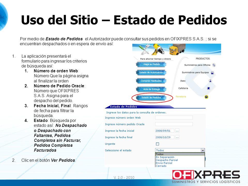 V. 2.0 - 2010 Uso del Sitio – Estado de Pedidos Por medio de Estado de Pedidos el Autorizador puede consultar sus pedidos en OFIXPRES S.A.S. ; si se e