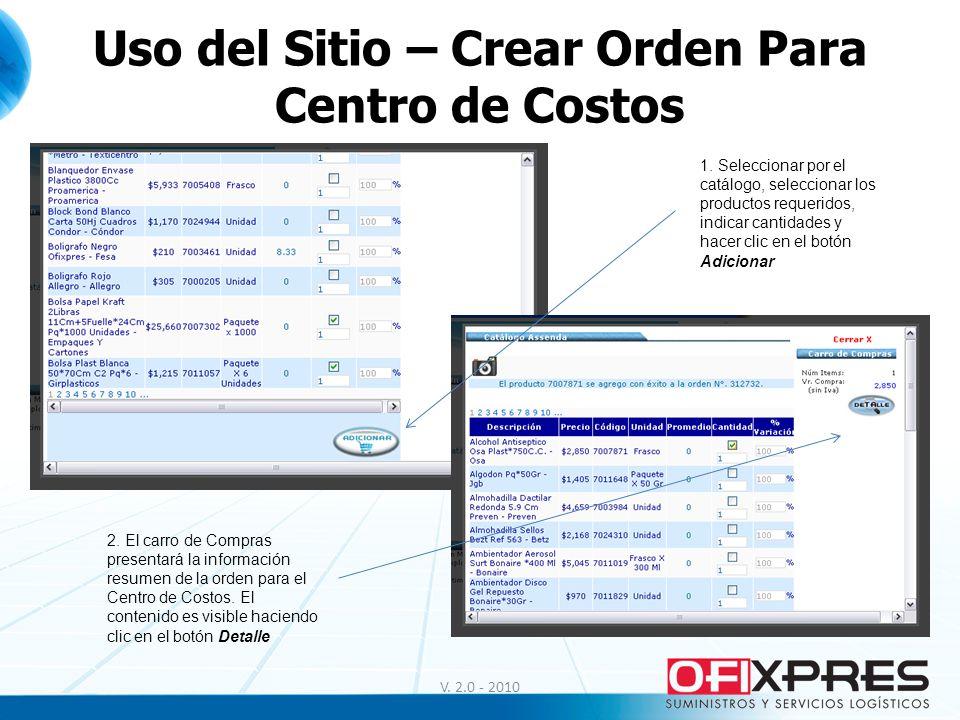 V. 2.0 - 2010 Uso del Sitio – Crear Orden Para Centro de Costos 1. Seleccionar por el catálogo, seleccionar los productos requeridos, indicar cantidad