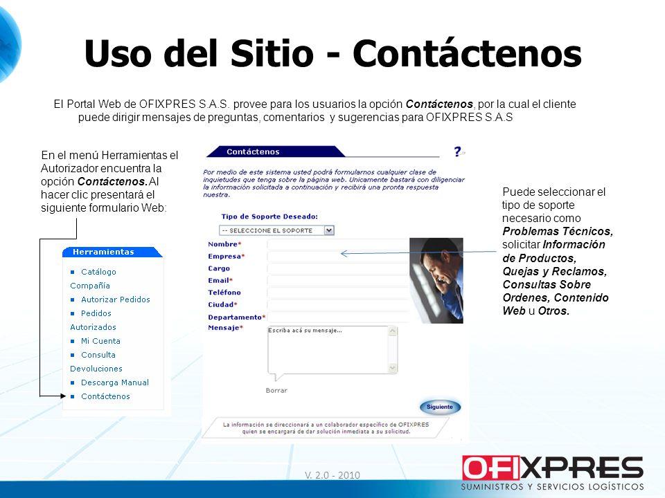 Uso del Sitio - Contáctenos V. 2.0 - 2010 En el menú Herramientas el Autorizador encuentra la opción Contáctenos. Al hacer clic presentará el siguient