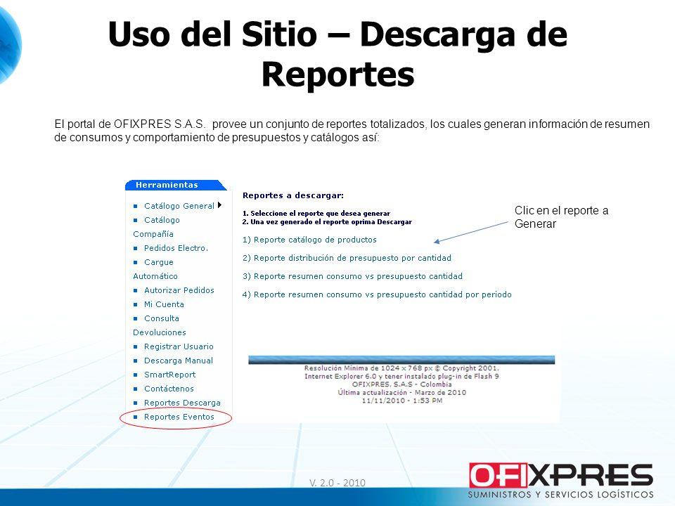 Uso del Sitio – Descarga de Reportes V. 2.0 - 2010 El portal de OFIXPRES S.A.S. provee un conjunto de reportes totalizados, los cuales generan informa