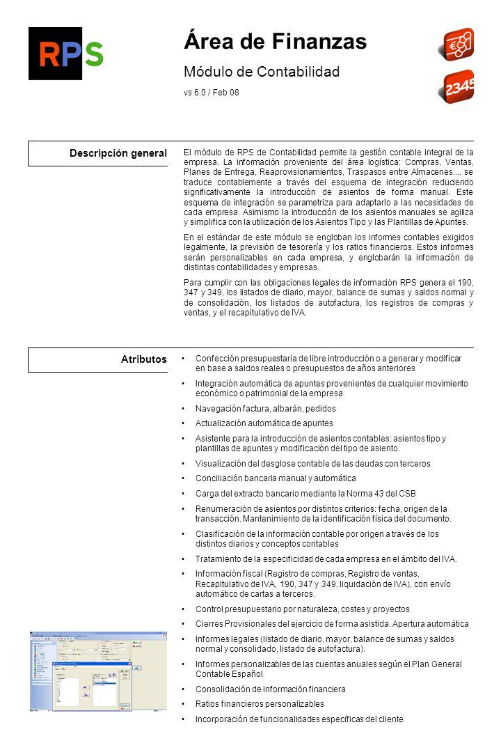 Flujo de información Nóminas Información normalizada de cuenta corriente (Norma 43) Informes contables (balances de situación, de comprobación, de cuentas de resultados, consolidación de empresas, extractos contables...).