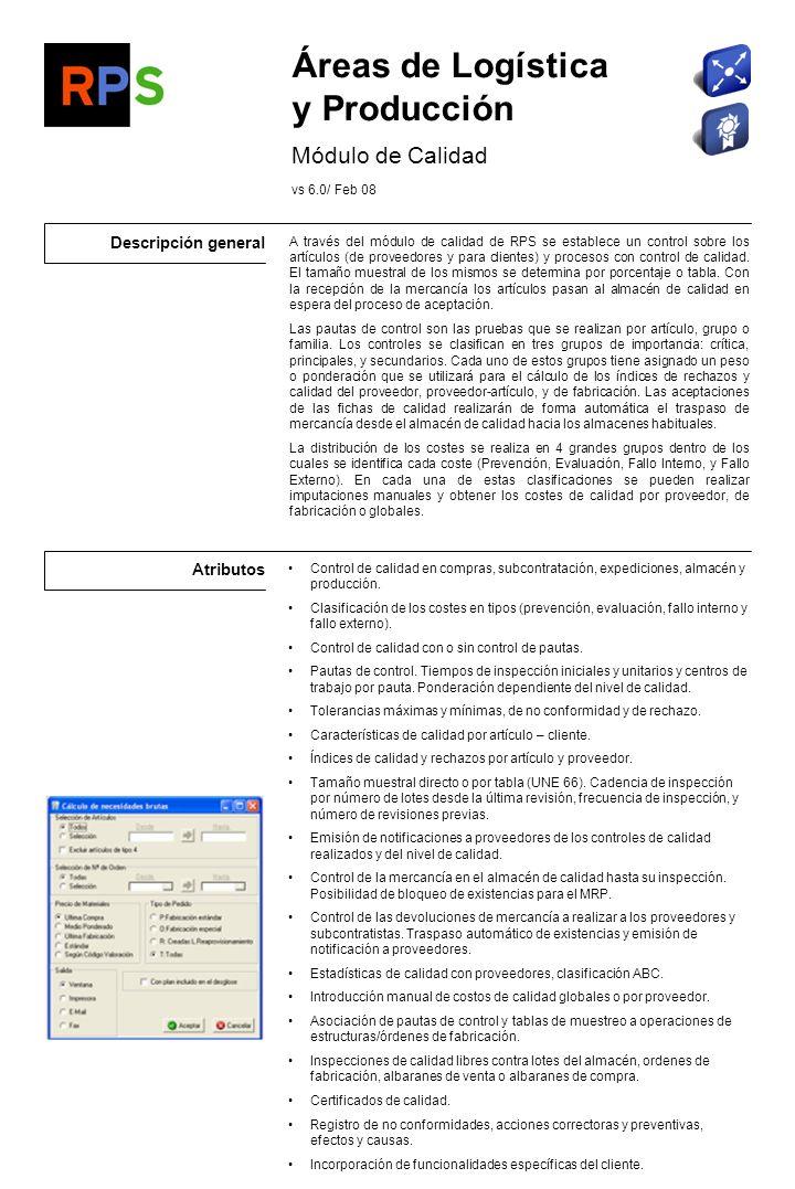 Flujo de información Sistemas de prevención de calidad Reclamaciones de los clientes Índices de calidad y rechazos por proveedor y artículo.