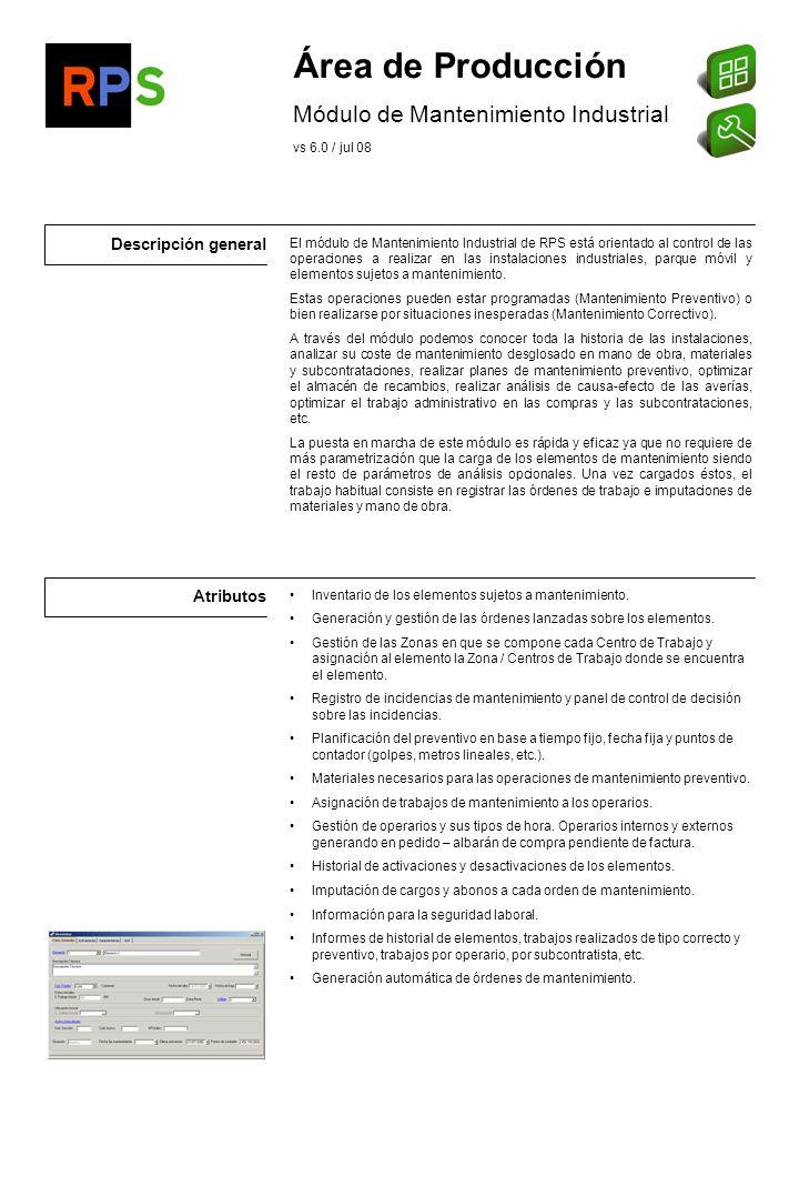 Flujo de información Alta elementos de mantenimiento Incidencias Herramientas de creación de cuadros de mando Business Intelligence (QlikView....etc) Listados de imputaciones.