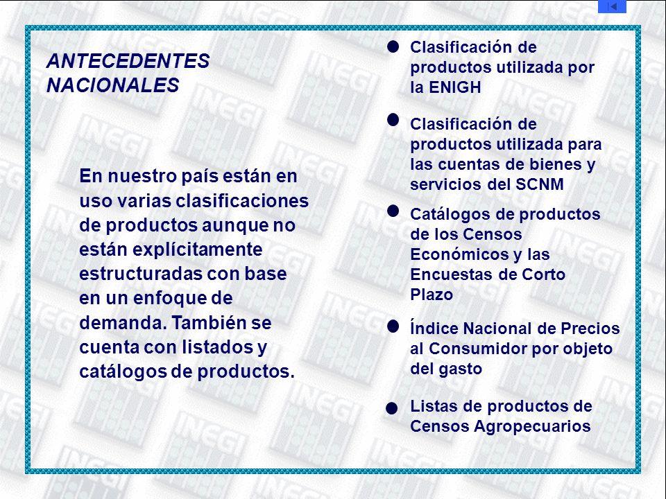 En nuestro país están en uso varias clasificaciones de productos aunque no están explícitamente estructuradas con base en un enfoque de demanda. Tambi
