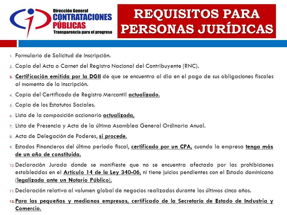 1. Formulario de Solicitud de Inscripción. 2. Copia del Acta o Carnet del Registro Nacional del Contribuyente (RNC). 3. Certificación emitida por la D