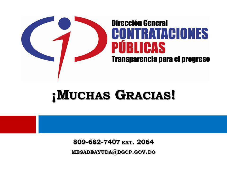 ¡M UCHAS G RACIAS ! 809-682-7407 EXT. 2064 MESADEAYUDA @ DGCP. GOV. DO