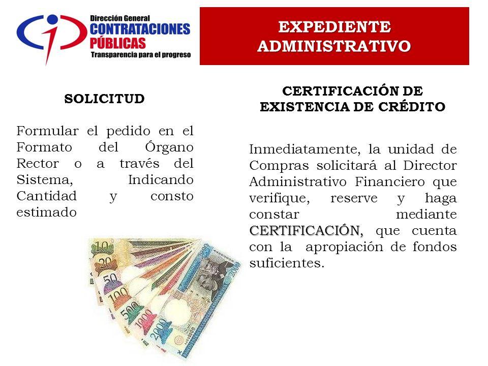CERTIFICACIÓN DE EXISTENCIA DE CRÉDITO CERTIFICACIÓN, Inmediatamente, la unidad de Compras solicitará al Director Administrativo Financiero que verifi