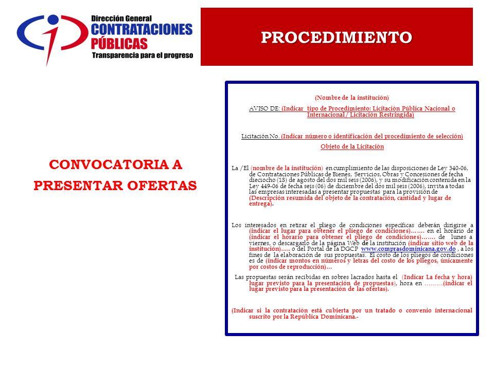 CONVOCATORIA A PRESENTAR OFERTAS (Nombre de la institución) AVISO DE: (Indicar tipo de Procedimiento: Licitación Pública Nacional o Internacional / Li